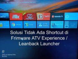 Solusi Shortcut Aplikasi Tampilan Depan Leanback Launcher,ATV Experience
