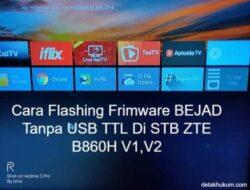 Cara Flashing STB B860H V1,V2 Tanpa USB TTL Versi 20191012 (Bejad)