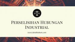 Penyelesaian Perselisihan Hubungan Industrial